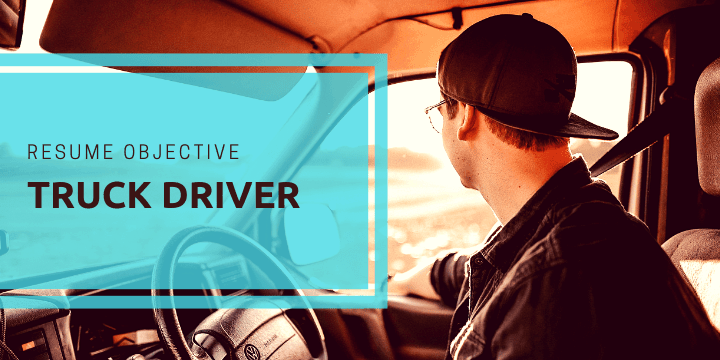 Resume objective for truck drivers
