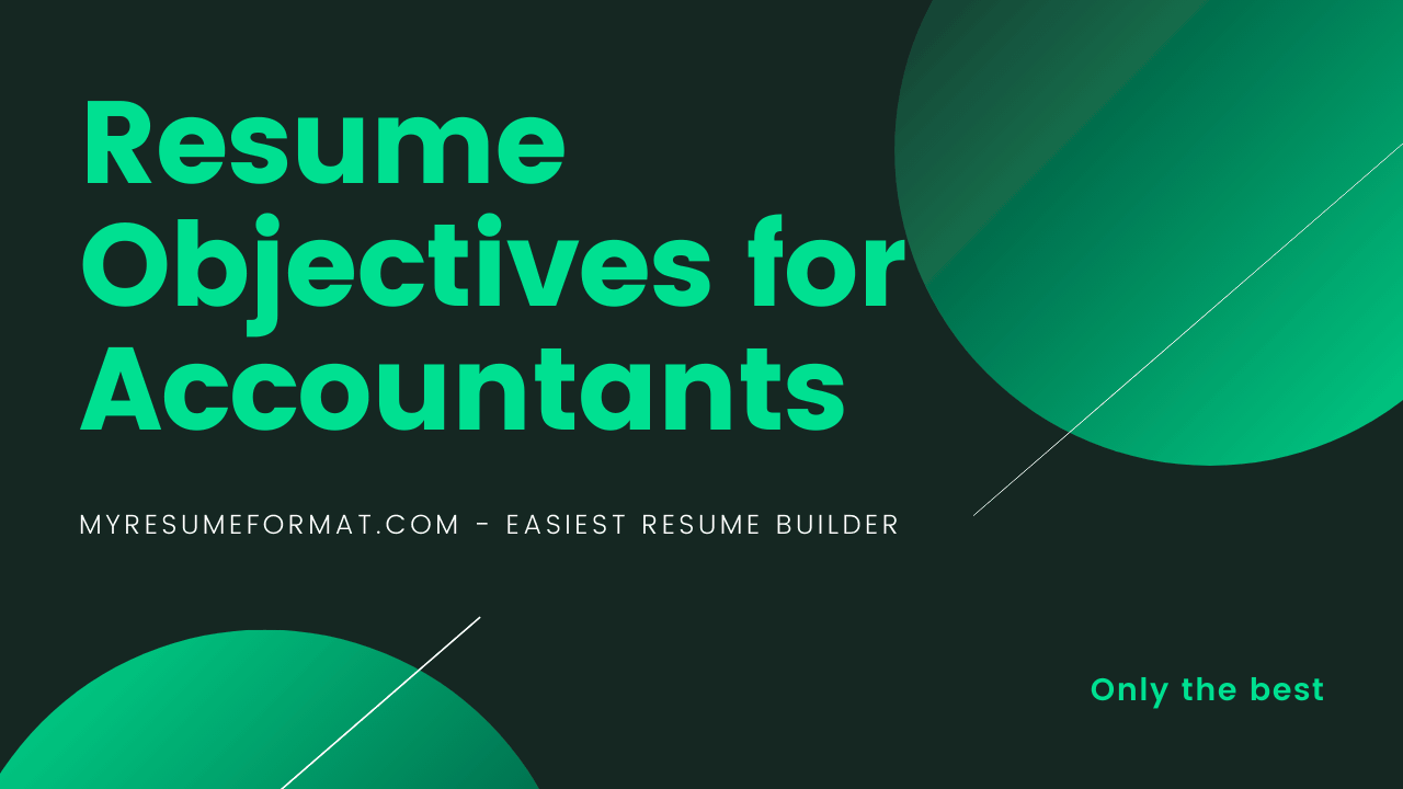 Best Career Objective For Accountant Fresher And Experienced Accountants My Resume Format Free Resume Builder