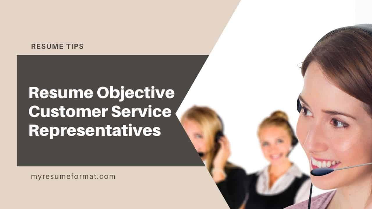 Resume Objective for Customer Service Representatives